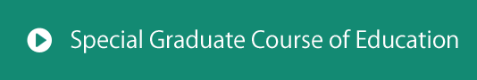 Special Graduate Course of Education